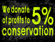 we donate 5% profits to conservation